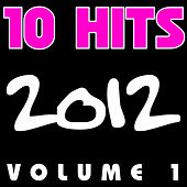 Play & Download 10 Hits 2012 Vol.1 by Various Artists | Napster