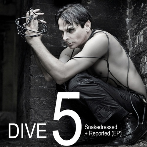 Play & Download DIVE 5: Snakedressed + Reported (EP) by Dive | Napster