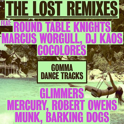 Play & Download The Lost Remixes by Various Artists | Napster