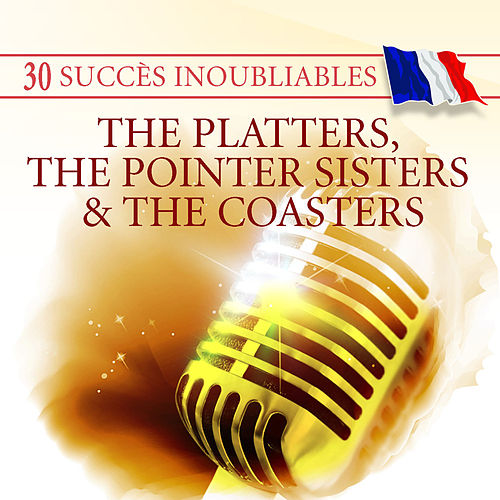 Play & Download 30 Succès inoubliables : The Platters, The Pointer Sisters & The Coasters by Various Artists | Napster
