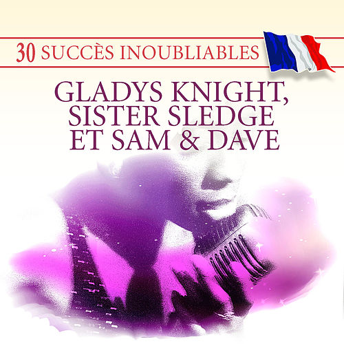 Play & Download 30 Succès inoubliables : Gladys Knight, Sister Sledge & Sam & Dave by Various Artists | Napster