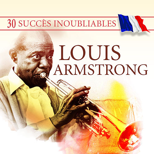 Play & Download 30 Succès inoubliables : Louis Armstrong by Various Artists | Napster
