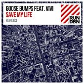 Save My Life by Goosebumps