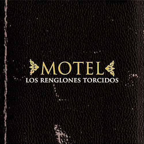 Play & Download Los renglones torcidos by Motel | Napster