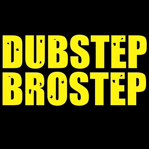 Play & Download Brostep by Dubstep | Napster