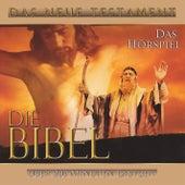 Die Bibel - Das Neue Testament by Die Bibel