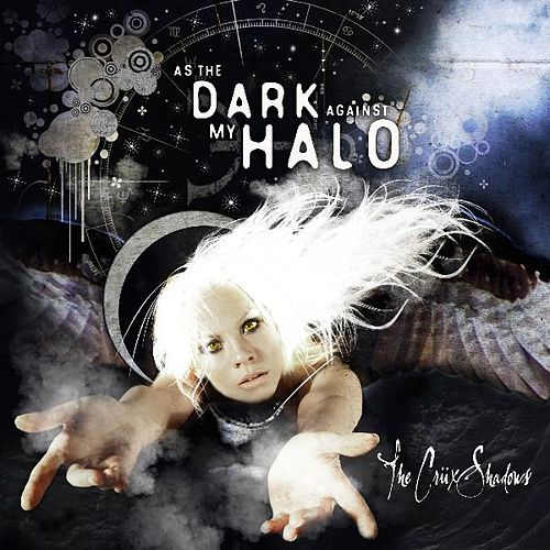 Play & Download As the Dark Against My Halo by The Crüxshadows | Napster