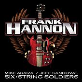 Play & Download Six String Soldiers by Frank Hannon | Napster
