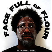 Face Full Of Flour by W. Kamau Bell