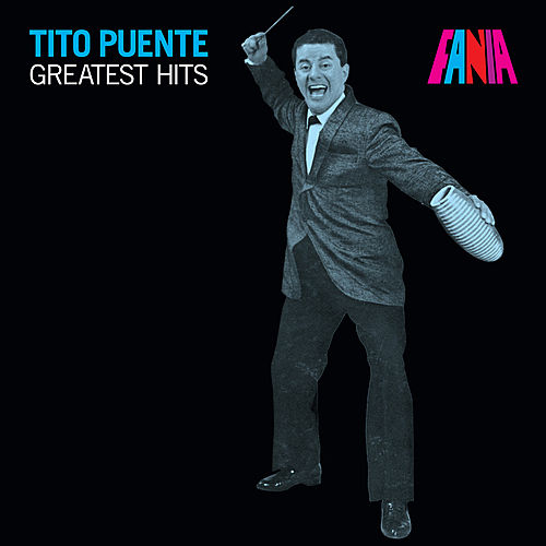 Greatest Hits by Tito Puente