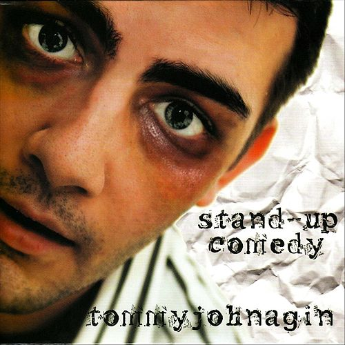 Play & Download Stand-Up Comedy by Tommy Johnagin | Napster