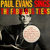 Play & Download Paul Evans Sings The Fabulous Teens by Paul Evans | Napster