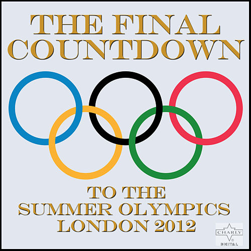 Play & Download The Final Countdown to the Summer Olympics, London 2012 by Various Artists | Napster
