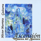 Play & Download Ascension: Music of the Baroque (Js Bach & A. Falckenhagen) by Hector Murrieta | Napster