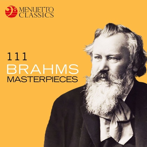 Play & Download 111 Brahms Masterpieces by Various Artists | Napster