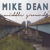 Play & Download Middle Ground by Mike Dean | Napster