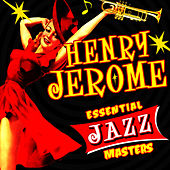 Play & Download Essential Jazz Masters by Henry Jerome | Napster