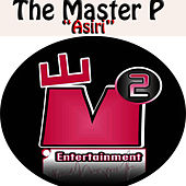Play & Download Asiri by Master P | Napster