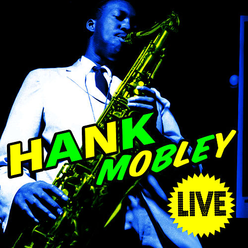 Play & Download Live by Hank Mobley | Napster