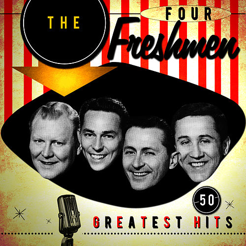 Play & Download 50 Greatest Hits by The Four Freshmen | Napster