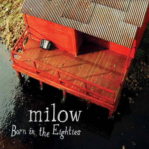 Born in the Eighties by Milow