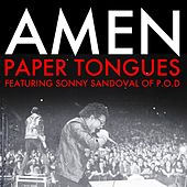 Play & Download Amen (feat. Sonny Sandoval of P.O.D) by Paper Tongues | Napster