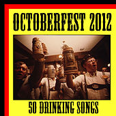 Play & Download Octoberfest 2012: 50 Drinking Songs by Various Artists | Napster