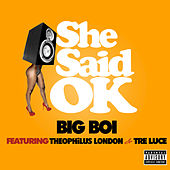 She Said OK by Big Boi