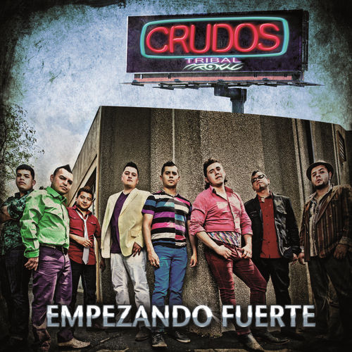 Empezando Fuerte by Crudos Tribal