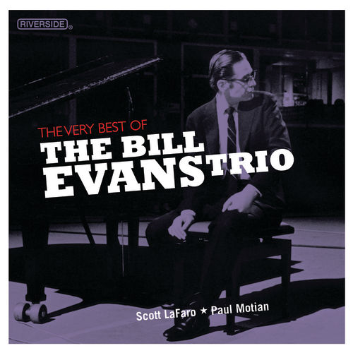 Play & Download The Very Best Of The Bill Evans Trio by Bill Evans | Napster