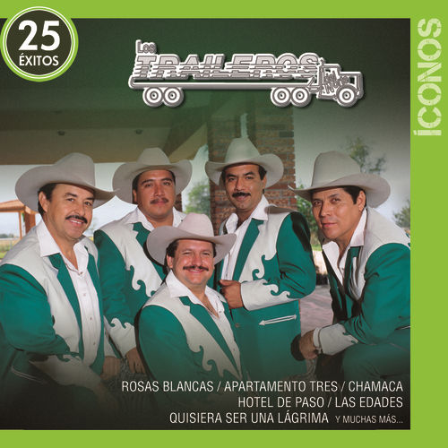 Íconos 25 Éxitos by Los Traileros Del Norte