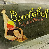 Play & Download Bombshell by Kelly MacFarland | Napster