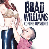 Play & Download Coming Up Short by Brad Williams | Napster