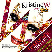 Play & Download Everything That I Got by Kristine W. | Napster