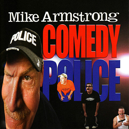 Play & Download Comedy Police by Mike Armstrong | Napster