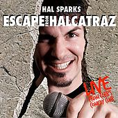 Escape From Halcatraz by Hal Sparks