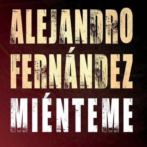 Play & Download Miénteme by Alejandro Fernández | Napster