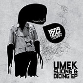 Slicing & Dicing by Umek