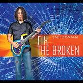 Fix the Broken by Saul Zonana