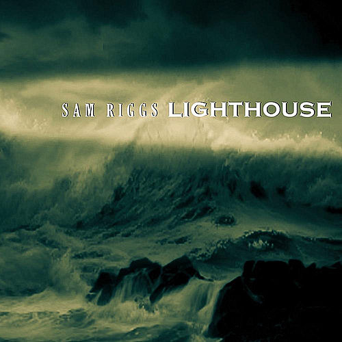 Play & Download Lighthouse by Sam Riggs | Napster