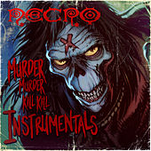 Play & Download The Murder Murder Kill Kill: Instrumentals by Necro | Napster