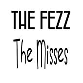 Play & Download The Misses by Fezz | Napster