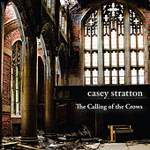 Play & Download The Calling of the Crows by Casey Stratton | Napster