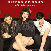 Play & Download All the Ways by Sirens of Soho | Napster