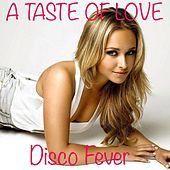 Play & Download A Taste of Love (80's Hit) by Disco Fever | Napster