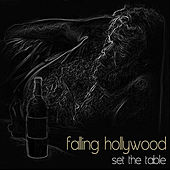 Set the Table by Falling Hollywood