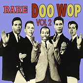 Play & Download Rare Doo Wop, Vol 2 by Various Artists | Napster
