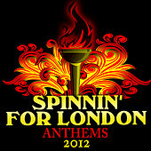 Play & Download Spinnin' for London - Anthems 2012 by Various Artists | Napster