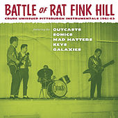 Play & Download Battle Of Ratfink Hill: Crude Unissued Pittsburgh Instrumentals 1961-63 by Various Artists | Napster