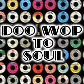 Doo Wop To Soul by Various Artists